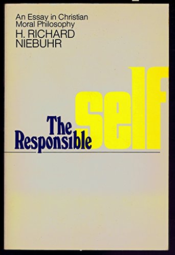 9780060662110: The Responsible Self: An Essay in Christian Moral Philosophy