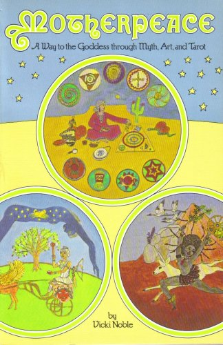 9780060663001: Motherpeace: A Way to the Goddess Through Myth, Art and Tarot