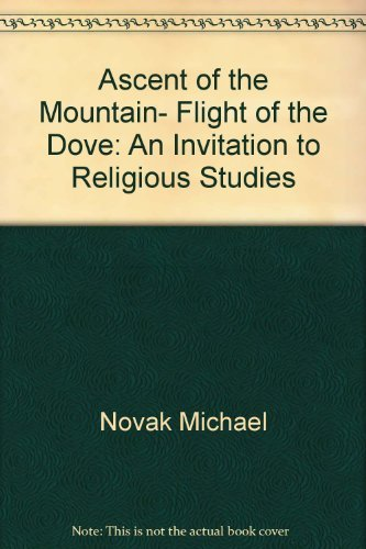 9780060663223: Ascent of the Mountain, Flight of the Dove: An Invitation to Religious Studies