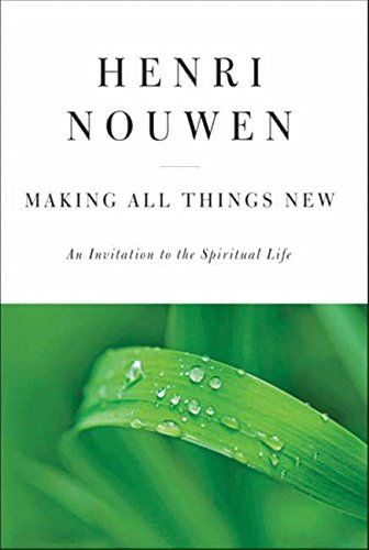 9780060663261: Making All Things New: An Invitation to the Spiritual Life
