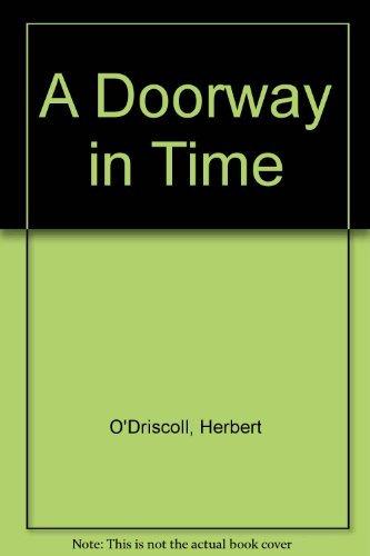 A Doorway in Time, Memoir of a: O'Driscoll, Herbert