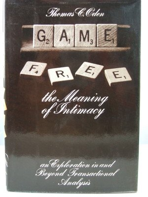 9780060663438: Game free: A guide to the meaning of intimacy