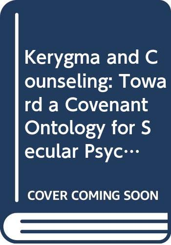 9780060663469: Kerygma and Counseling: Toward a Covenant Ontology for Secular Psychotherapy. Reprint of the 1966 Ed (186P) (Harper's Ministers Paperback Library)