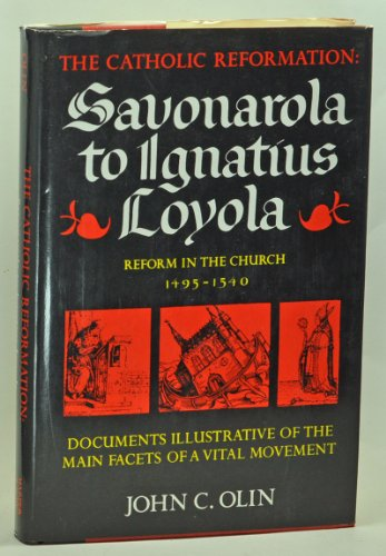 Catholic Reformation: Savonarola to Ignatius Loyola, Reform in the Church, 1495-1540: John C. Olin