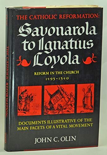9780060663667: Catholic Reformation: Savonarola to Ignatius Loyola, Reform in the Church, 1495-1540