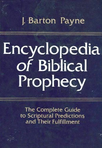 9780060664763: Encyclopedia of Biblical Prophecy