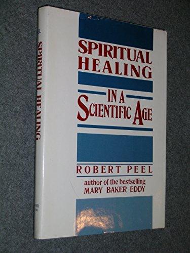 9780060664848: Spiritual healing in a scientific age