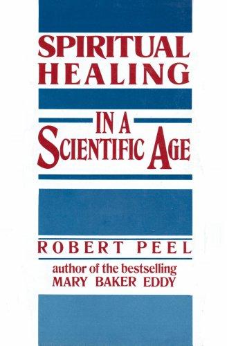 9780060664855: Spiritual Healing in a Scientific Age