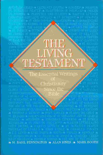 9780060664985: The Living Testament: The Essential Writings of Christianity Since the Bible