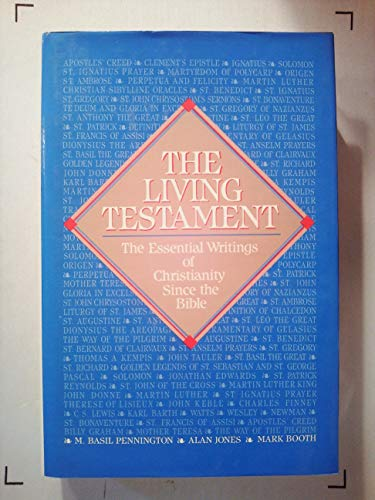 9780060664992: The Living Testament: The Essential Writings of Christianity Since the Bible
