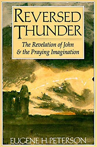 9780060665036: Reversed Thunder: The Revelation of John and the Praying Imagination