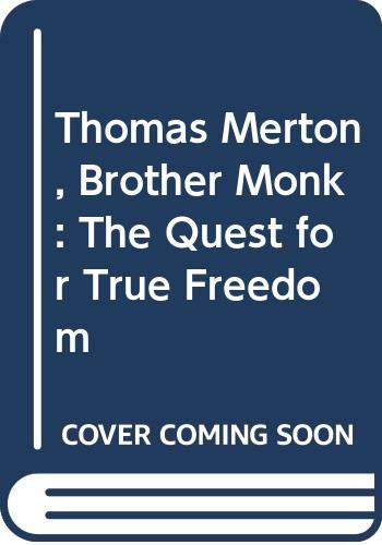 9780060665043: Thomas Merton, Brother Monk: The Quest for True Freedom
