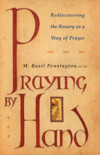 9780060665418: Praying by Hand: Rediscovering the Rosary As a Way of Prayer