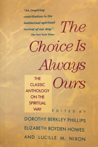 9780060665494: The Choice Is Always Ours: The Classic Anthology on the Spiritual Way
