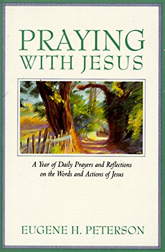 9780060665661: Praying with Jesus: A Year of Daily Prayers and Reflections on the Words and Actions of Jesus