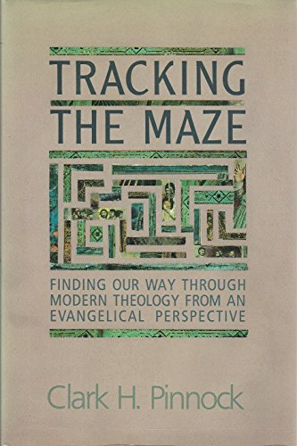 9780060665814: Tracking the Maze: Finding Our Way Through Modern Theology from an Evangelical Perspective