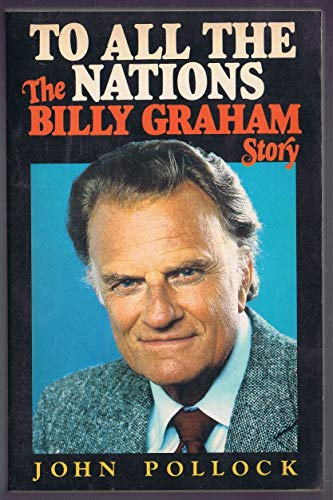 9780060666569: To All the Nations: The Billy Graham Story