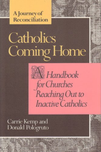 Catholics Coming Home: A Journey of Reconciliation : A Handbook for Churches Reaching Out to ...