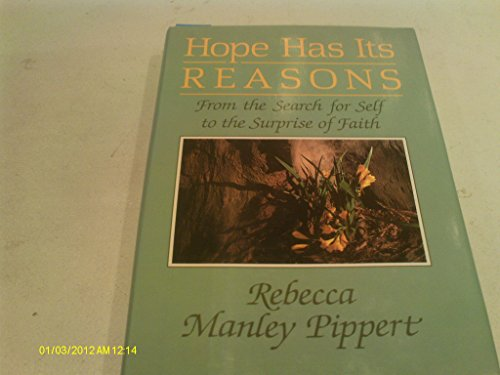 9780060666811: Hope Has Its Reasons: From the Search for Self to the Surprise of Faith