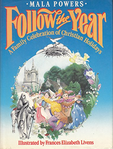 9780060666934: Follow the year: A family celebration of Christian holidays