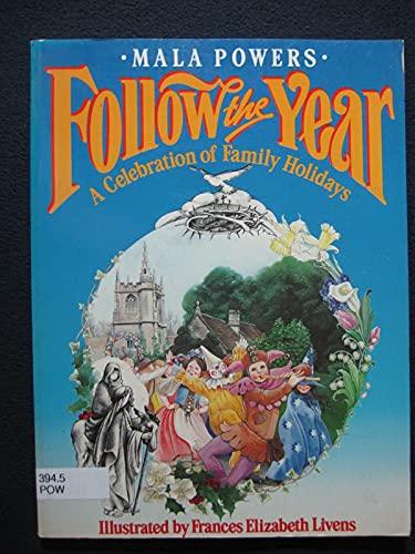 Follow the Year : A Celebration of: Mala Powers; Illustrator-Frances