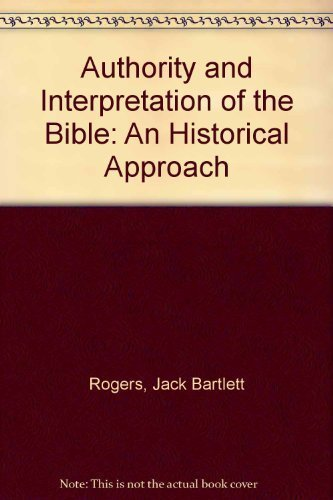 9780060666965: Authority and Interpretation of the Bible: An Historical Approach