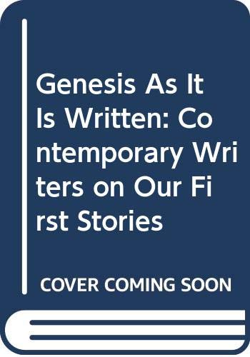 9780060667368: Genesis As It Is Written : Contemporary Writers on Our First Stories