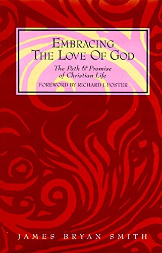 9780060667412: Embracing the Love of God: The Path and Promise of Christian Life