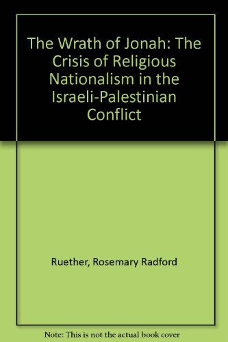 9780060668037: The Wrath of Jonah: The Crisis of Religious Nationalism in the Israeli-Palestinian Conflict