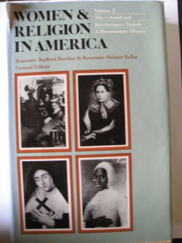 WOMEN AND RELIGION IN AMERICA. VOLUME 2: THE COLONIAL AND REVOLUTIONARY PERIODS