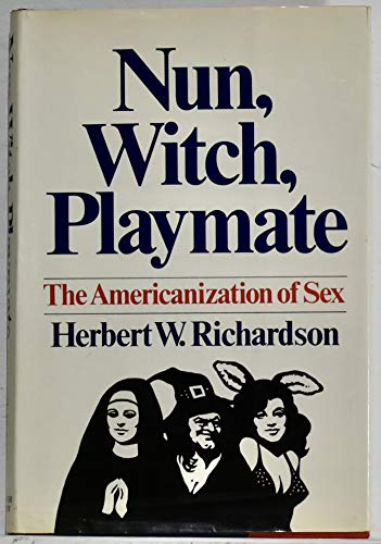 9780060668525: Nun, witch, playmate;: The Americanization of sex