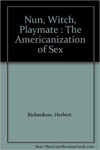 9780060668532: Nun, Witch, Playmate: The Americanization of Sex