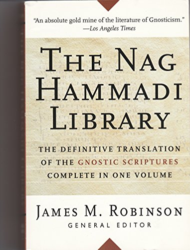 9780060669355: The Nag Hammadi Library [Third, completely revised Edition]. Translated and Introduction by members of the Coptic Gnostic Library Project of the Institute for Antiquity and Christianity. With an Afterword by Richard Smith. HarperSanFrancisco. 1988.