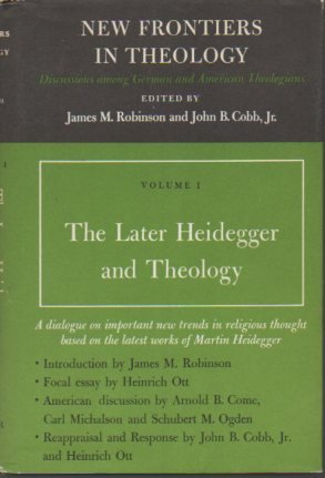 9780060669508: The Later Heidegger and Theology (New Frontiers in Theology, Vol. 1)
