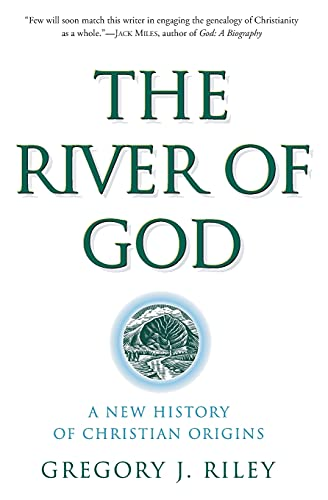 9780060669805: River of God, The: A New History of Christian Origins