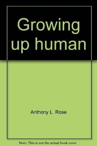 9780060670122: Growing up human