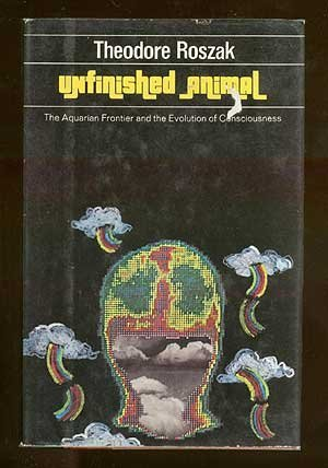 9780060670160: Unfinished animal: The aquarian frontier and the evolution of consciousness