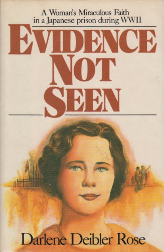 9780060670191: Evidence not seen: A woman's miraculous faith in a Japanese prison camp during WWII