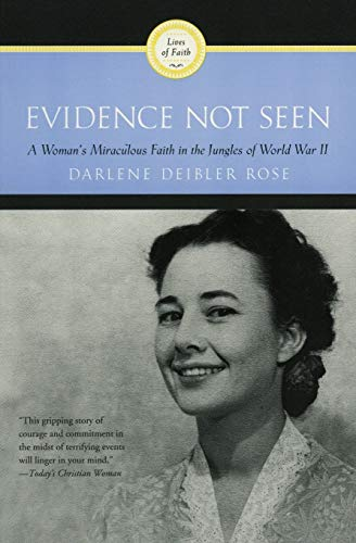 9780060670207: Evidence Not Seen: A Woman's Miraculous Faith in the Jungles of World War II