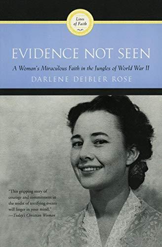 9780060670207: Evidence Not Seen: A Woman's Miraculous Faith in the Jungles of World War II (A Ruth Graham Dienert book)