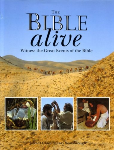 9780060670283: The Bible Alive: Witness the Great Events of the Bible