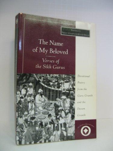 9780060670498: The Name of My Beloved: Verses of the Sikh Gurus (Sacred Literature Series)