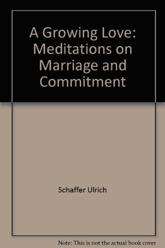 9780060670795: A growing love: Meditations on marriage and commitment