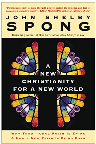 9780060670849: A New Christianity for a New World: Why Traditional Faith is Dying and How a New Faith is Being Born