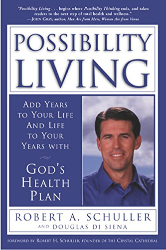 9780060670856: Possibility Living: Add Years to Your Life and Life to Your Years with God's Health Plan
