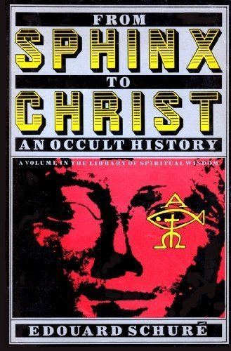 9780060671242: From Sphinx to Christ: An Occult History (Library of Spiritual Wisdom Series) (English and French Edition)