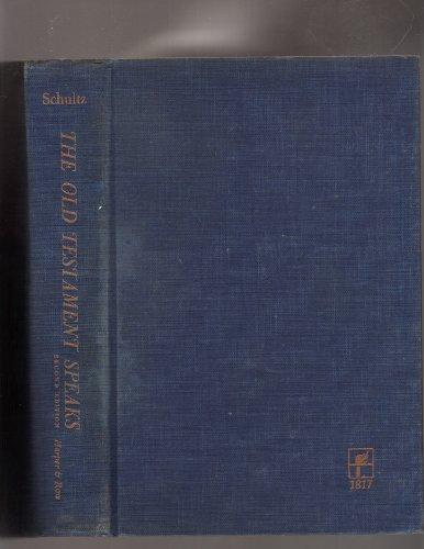 Old Testament Speaks: Old Testament History and Literature (9780060671303) by Schultz, Samuel J.