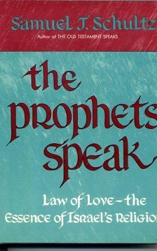 Prophets Speak: Law of Love, the Essence of Israels Religion (0060671319) by Samuel J Schultz