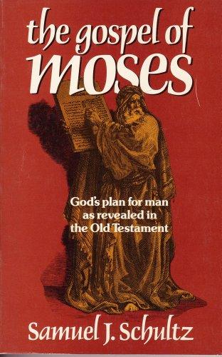 The Gospel of Moses: Schultz, Samuel J.