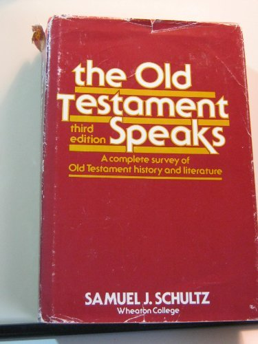 The Old Testament Speaks (0060671343) by Samuel J. Schultz